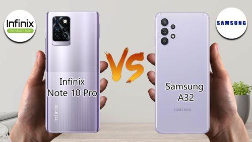 Infinix Note 10 Pro vs Samsung Galaxy A32 Comparison Review: Close Call