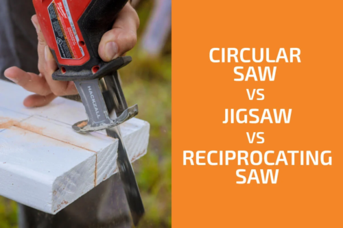 Circular Saw vs. Jigsaw vs. Reciprocating Saw: Which to Get?