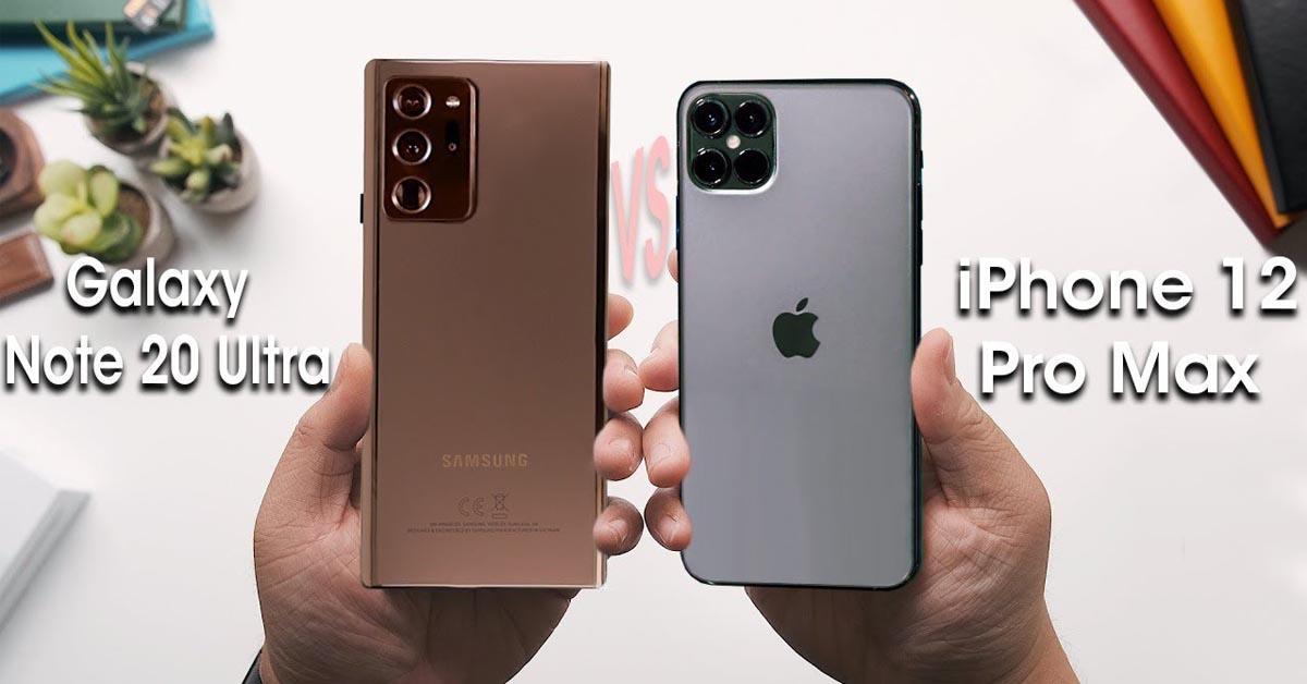 iPhone 12 Pro Max vs Samsung Galaxy Note 20 Ultra