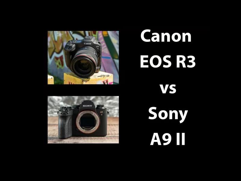 Canon R3 vs Sony A9 II