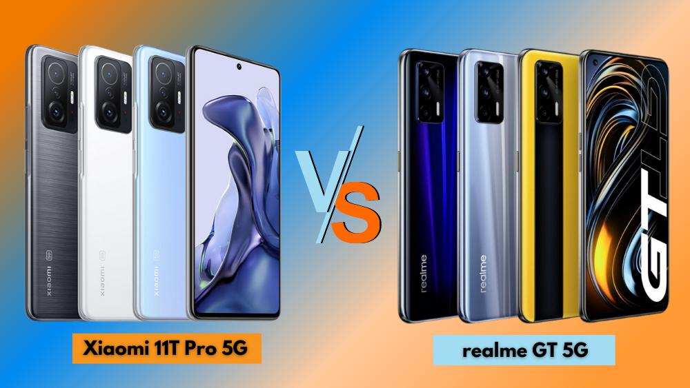 Xiaomi 11T Pro 5G vs realme GT 5G
